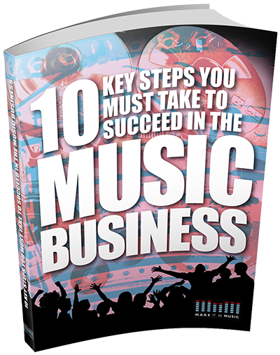 Make it in music grow your fanbase and build your music career 10 key steps you must take to succeed in the music business fandeluxe Choice Image