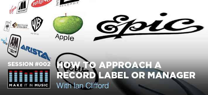 How To Approach A Record Label Or Manager