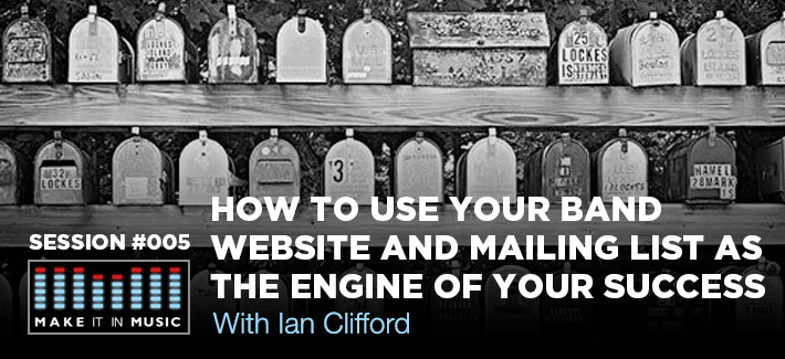 How to Use Your Band Website and Mailing List as the Engine of Your Success